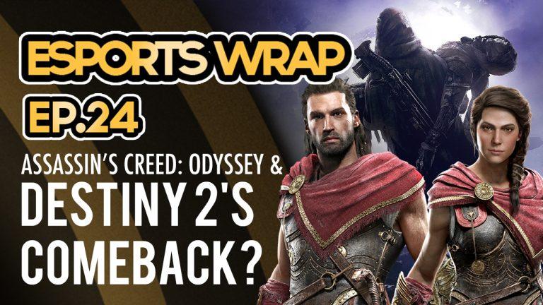 eSports Wrap 24: Assassin's Creed: Odyssey & Destiny 2's Comeback?
