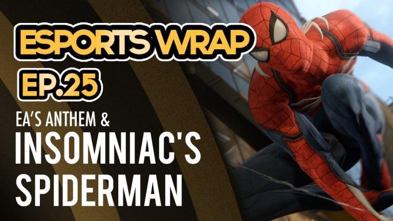 eSports Wrap 25: EA's Anthem & Insomniac's Spider-man