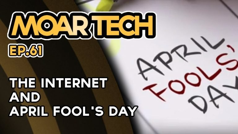 MOAR Tech 61: The Internet and April Fool's Day
