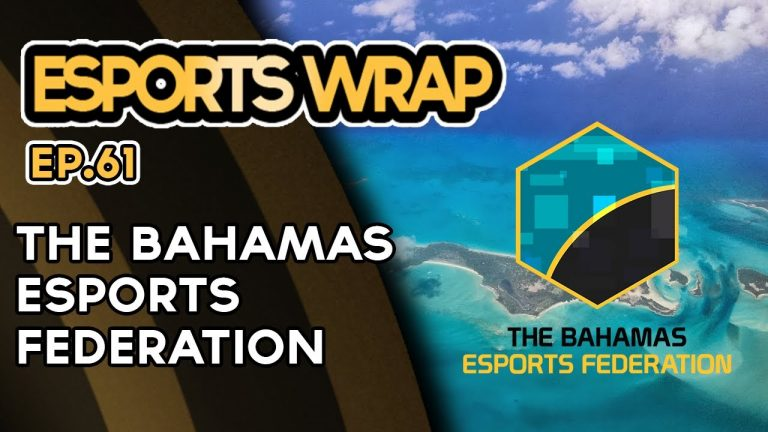 Esports Wrap 61: The Bahamas Esports Federation