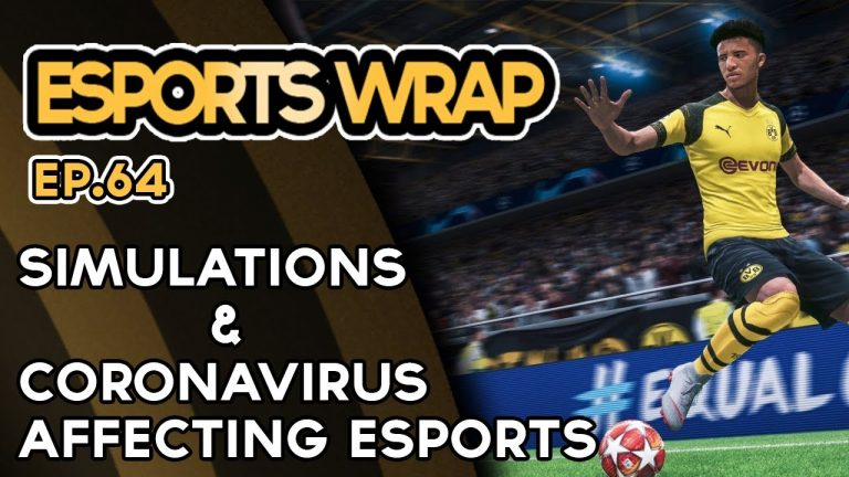 Esports Wrap 64: Simulations & Coronavirus affecting esports