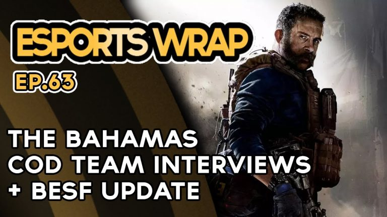 Esports Wrap 63: The Bahamas CoD Team Interviews + BESF Update